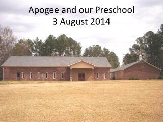 Apogee and our Preschool  3 August 2014