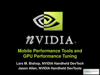 Mobile Performance Tools and GPU Performance Tuning
