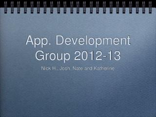 App. Development Group 2012-13
