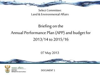 Briefing on the  Annual Performance Plan (APP) and budget for  2013/14 to 2015/16