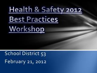 Health & Safety 2012 Best Practices Workshop