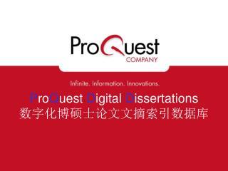 P ro Q uest  D igital  D issertations 数字化博硕士论文文摘索引数据库