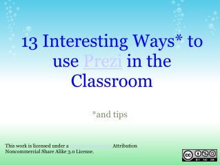 13 Interesting Ways* to use  Prezi  in the Classroom