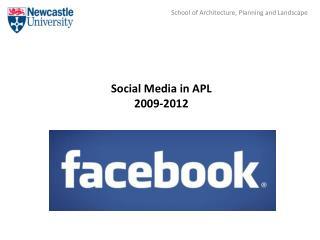 Social Media in APL 2009-2012