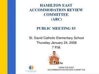 HAMILTON EAST  ACCOMMODATION REVIEW COMMITTEE  (ARC) PUBLIC MEETING #3