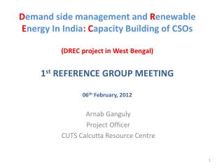 Arnab  Ganguly Project Officer CUTS Calcutta Resource Centre