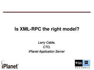 Is XML-RPC the right model?