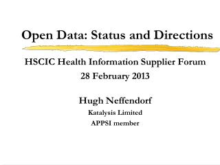 Open Data: Status and Directions