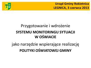 Urząd Gminy Rokietnica LEGNICA, 3 czerwca 2013