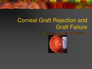 Corneal Graft Rejection and Graft Failure