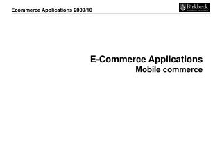 E-Commerce Applications Mobile commerce
