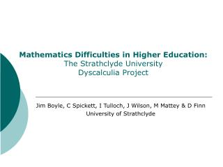 Mathematics Difficulties in Higher Education:  The Strathclyde University  Dyscalculia Project