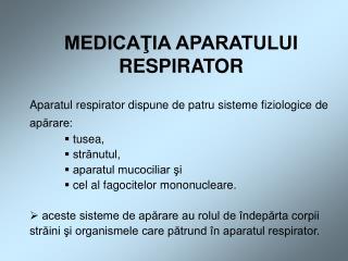 MEDICAŢIA APARATULUI RESPIRATOR