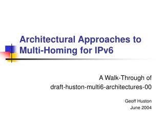 Architectural Approaches to Multi-Homing for IPv6