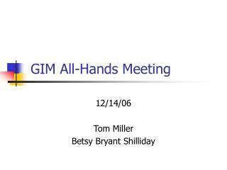 GIM All-Hands Meeting