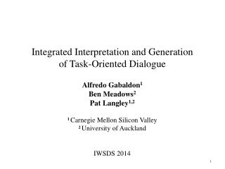 Integrated Interpretation and Generation of Task-Oriented Dialogue