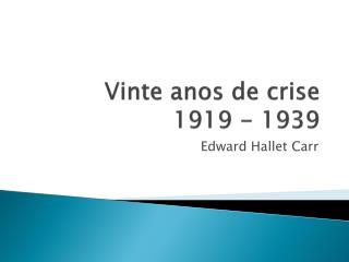 Vinte anos de crise 1919 - 1939