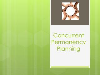 Concurrent Permanency  Planning