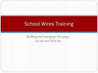 School Wires Training