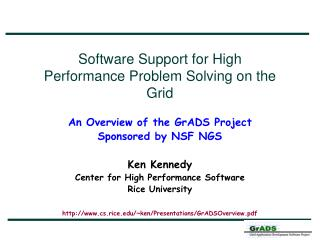 Software Support for High Performance Problem Solving on the Grid An Overview of the GrADS Project