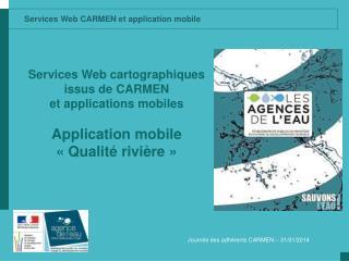 Services Web cartographiques issus de CARMEN  et applications mobiles