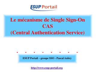 Le m�canisme de Single Sign-On CAS (Central Authentication Service)