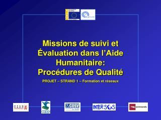 Missions  de suivi  et Évaluation dans l'Aide Humanitaire:   Procédures de Qualité