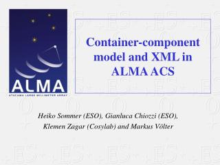 Container-component model and XML in ALMA ACS