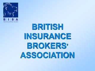 BRITISH INSURANCE  BROKERS ' ASSOCIATION