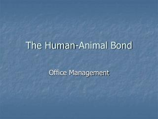 The Human-Animal Bond