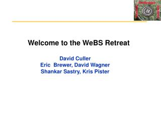 Welcome to the WeBS Retreat
