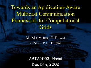 Towards an Application-Aware Multicast Communication Framework for Computational Grids