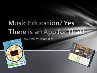 Music Education? Yes There is an App for That!