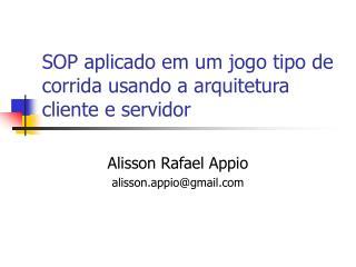 SOP aplicado em um jogo tipo de corrida usando a arquitetura cliente e servidor