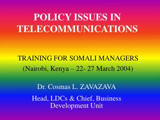 POLICY ISSUES IN TELECOMMUNICATIONS