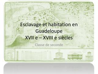 Esclavage et habitation en Guadeloupe XVII e � XVIII e si�cles