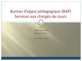 Bureau d'appui pédagogique (BAP) Services aux chargés de cours