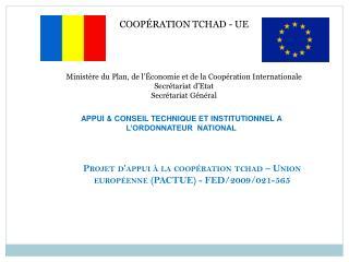COOPÉRATION TCHAD - UE Ministère du Plan, de l'Économie et de la Coopération Internationale