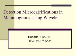 Detection Microcalcifications in Mammograms Using Wavelet