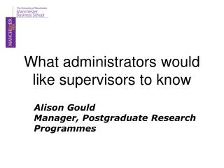 What administrators would like supervisors to know