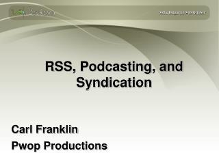 RSS, Podcasting, and Syndication