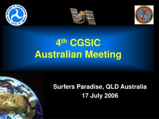 4 th  CGSIC Australian Meeting