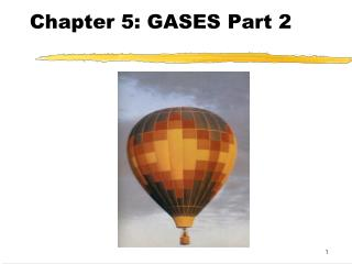 Chapter 5: GASES Part 2