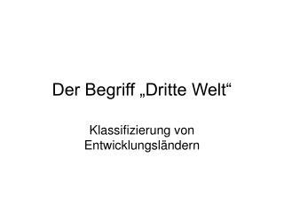 """Der Begriff """"Dritte Welt"""""""
