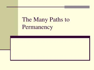 The Many Paths to Permanency