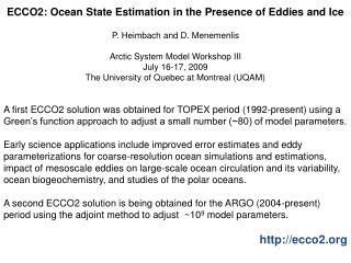 ECCO2: Ocean State Estimation in the Presence of Eddies and Ice P. Heimbach and D. Menemenlis