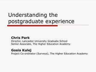 Understanding the postgraduate experience