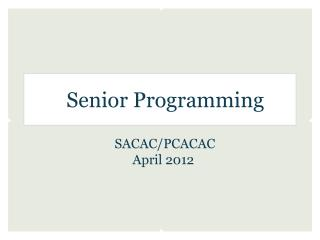 Senior Programming