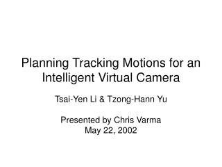 Planning Tracking Motions for an Intelligent Virtual Camera