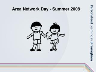 Area Network Day - Summer 2008